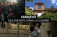 Sarajevo, Des Enfants Dans La Guerre